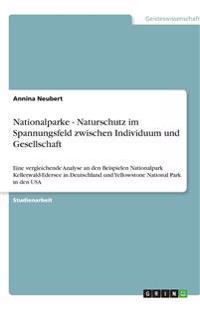 Nationalparke - Naturschutz Im Spannungsfeld Zwischen Individuum Und Gesellschaft