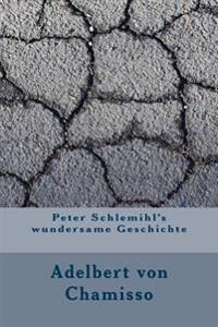 Peter Schlemihl's Wundersame Geschichte