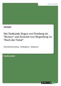 """Die Tierkunde Hugos von Trimberg im """"Renner"""" und Konrads von Megenberg im """"Buch der Natur"""""""