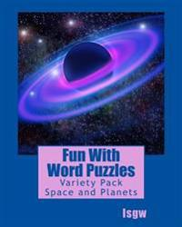 Fun with Word Puzzles: Variety Pack - Space and Planets