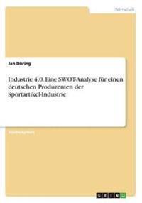 Industrie 4.0. Eine SWOT-Analyse für einen deutschen Produzenten der Sportartikel-Industrie