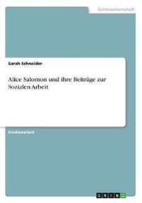 Alice Salomon Und Ihre Beitrage Zur Sozialen Arbeit