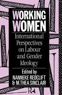 Working Women: International Perspectives on Labour and Gender Ideology