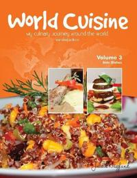 World Cuisine - My Culinary Journey Around the World Volume 3: Side Dishes