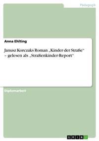 """Janusz Korczaks Roman Kinder Der Strasse"""" - Gelesen ALS Strassenkinder-Report"""""""
