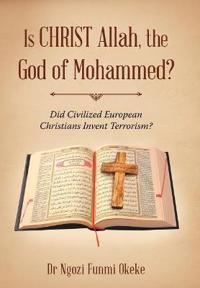Is Christ Allah, the God of Mohammed?