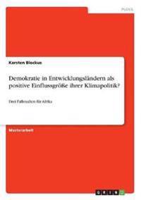 Demokratie in Entwicklungsländern als positive Einflussgröße ihrer Klimapolitik?