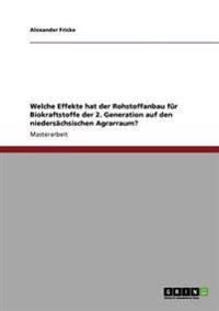 Welche Effekte Hat Der Rohstoffanbau Fur Biokraftstoffe Der 2. Generation Auf Den Niedersachsischen Agrarraum?