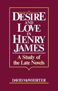 Desire and Love in Henry James
