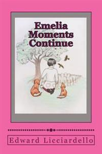 Emelia Moments Continue: Emelia Moments Continue