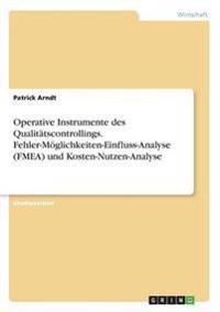 Operative Instrumente des Qualitätscontrollings. Fehler-Möglichkeiten-Einfluss-Analyse (FMEA)  und Kosten-Nutzen-Analyse