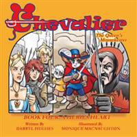 Chevalier the Queen's Mouseketeer: A Hero's Heart (Fantasy Books for Kids, Book Four)