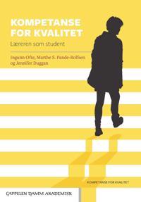 Kompetanse for kvalitet - Ingunn Ofte, Marthe Sofie Pande-Rolfsen, Jennifer Duggan pdf epub