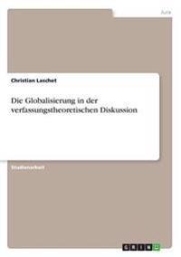 Die Globalisierung in der verfassungstheoretischen Diskussion