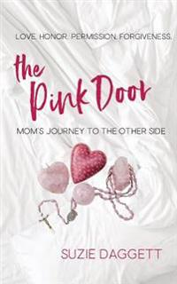 The Pink Door: Mom's Journey to the Other Side