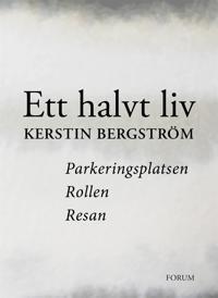 Ett halvt liv : Parkeringsplatsen ; Rollen ; Resan