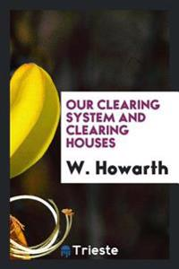 Our Clearing System and Clearing Houses
