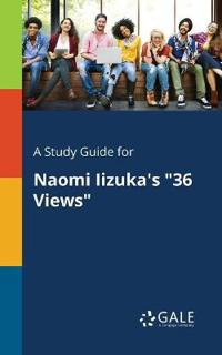"A Study Guide for Naomi Iizuka's ""36 Views"""