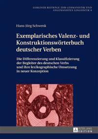Exemplarisches Valenz- Und Konstruktionsworterbuch Deutscher Verben