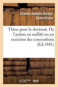 These de Doctorat. de L'Action En Nullite Ou En Rescision Des Conventions