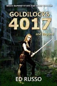 Goldilocks 4017 and Beyond