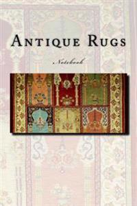 Antique Rugs: Notebook