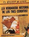 The True Story of the 3 Little Pigs/!La Verdadera Historia de Los Tres Cerditos!