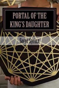 Portal of the King's Daughter: And the Tesseract