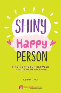 Shiny Happy Person: Finding the Sun Between Clouds of Depression