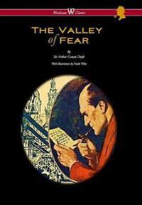 Valley of Fear (Wisehouse Classics Edition - With Original Illustrations by Frank Wiles)