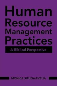 Human Resource Management Practices: A Biblical Perspective