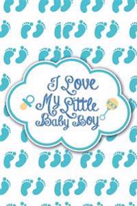 Baby Log Book I Love My Little Baby Boy: Infant Daily Sheets for Daycare, Pearhead Baby's Daily Log Book, Track and Monitor Your Newborn Baby's Schedu