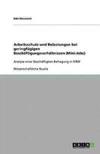 Arbeitsschutz Und Belastungen Bei Geringfugigen Beschaftigungsverhaltnissen (Mini-Jobs)