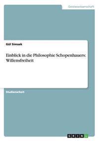Einblick in die Philosophie Schopenhauers: Willensfreiheit