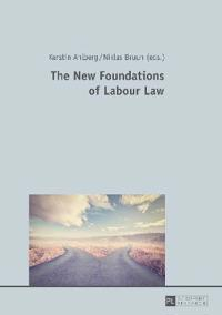The New Foundations of Labour Law