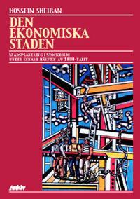 Den ekonomiska staden : stadsplanering i Stockholm under senare hälften av