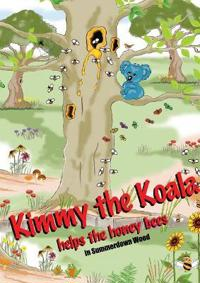 Kimmy the Koala Helps the Honey Bees in Summertown Wood