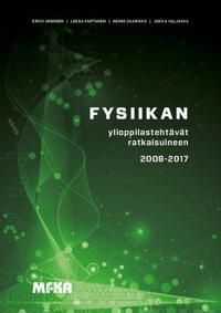 Fysiikan ylioppilastehtävät ratkaisuineen 2008 – 2017