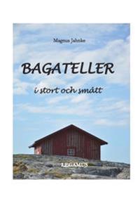 Bagateller : i stort och smått - Magnus Jahnke   Laserbodysculptingpittsburgh.com
