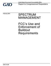 Spectrum Management, FCC's Use and Enforcement of Buildout Requirements: Report to Congressional Requesters.