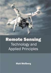 Remote Sensing: Technology and Applied Principles