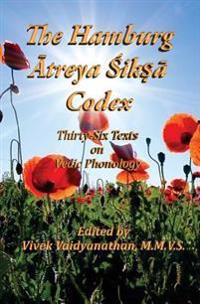 The Hamburg Atreya Shiksha Codex: Thirty-Six Texts on Vedic Phonology