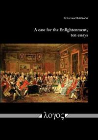 A Case for the Enlightenment, Ten Essays