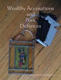 Wealthy Accusations and Poor Defences