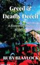 Greed & Deadly Deceit: A Rosewood Place Mystery