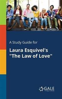 "A Study Guide for Laura Esquivel's ""the Law of Love"""