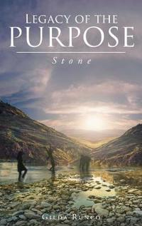 Legacy of the Purpose! Stone