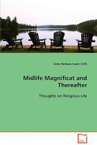 Midlife Magnificat and Thereafter