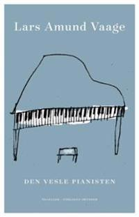Den vesle pianisten - Lars Amund Vaage | Ridgeroadrun.org
