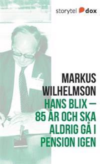 Hans Blix : 85 år och ska aldrig gå i pension igen